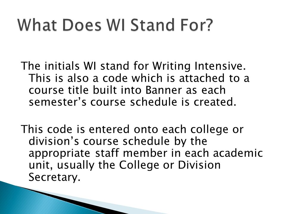 The initials WI stand for Writing Intensive.