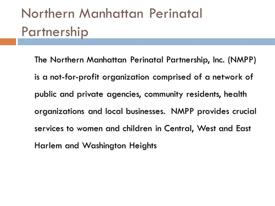 Northern Manhattan Perinatal Partnership The Northern Manhattan Perinatal Partnership, Inc.