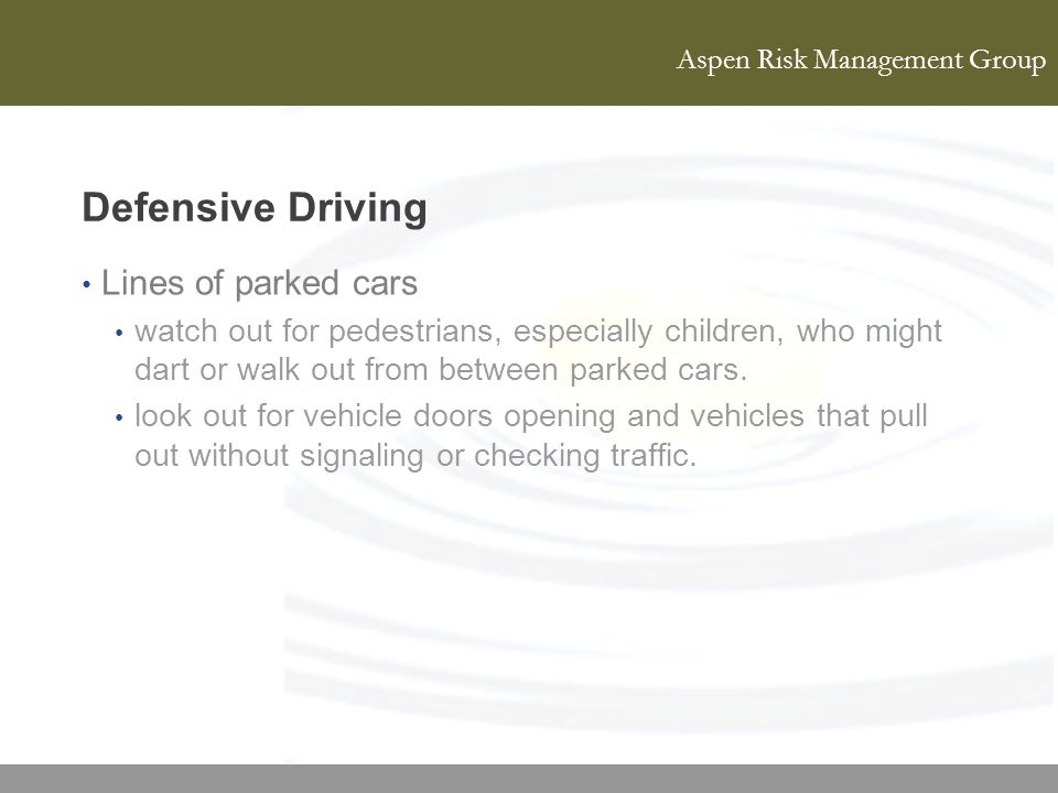 Aspen Risk Management Group Defensive Driving Lines of parked cars watch out for pedestrians, especially children, who might dart or walk out from bet