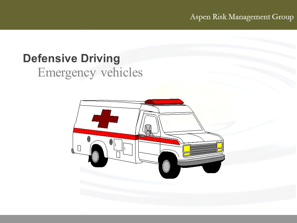 Aspen Risk Management Group Defensive Driving Emergency vehicles