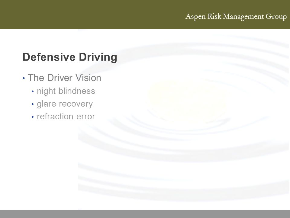 Aspen Risk Management Group Defensive Driving The Driver Vision night blindness glare recovery refraction error