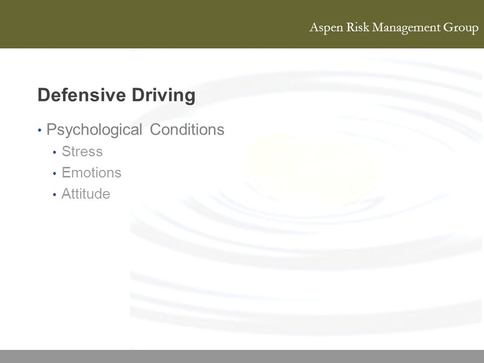 Aspen Risk Management Group Defensive Driving Psychological Conditions Stress Emotions Attitude