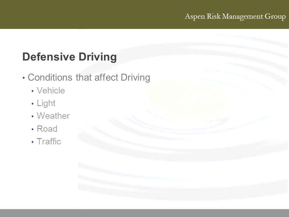 Aspen Risk Management Group Defensive Driving Conditions that affect Driving Vehicle Light Weather Road Traffic