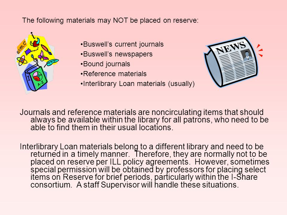 Library staff WILL NOT retrieve library books from the shelves for placing on Reserve.