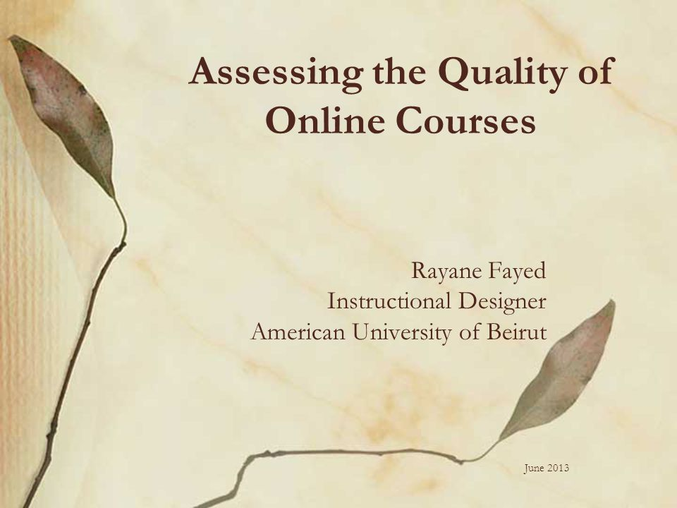 Purpose of My Research What are the standards that should be used to measure the quality of online courses
