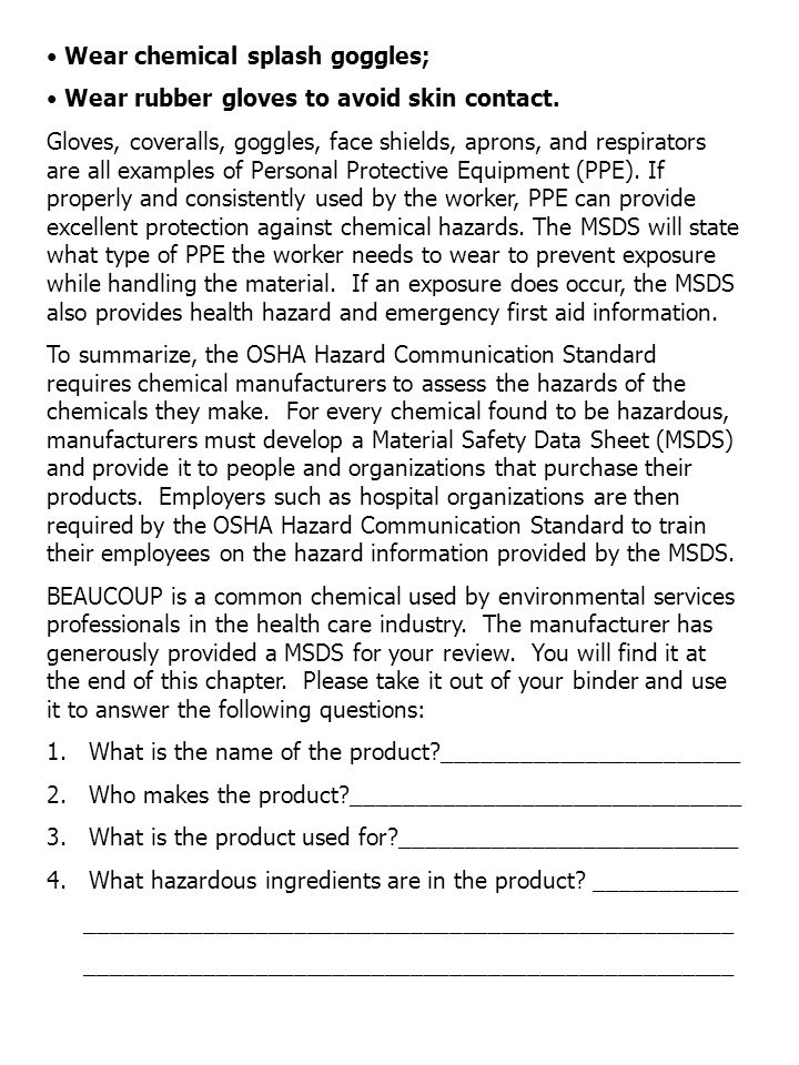 Wear chemical splash goggles; Wear rubber gloves to avoid skin contact. Gloves, coveralls, goggles, face shields, aprons, and respirators are all exam