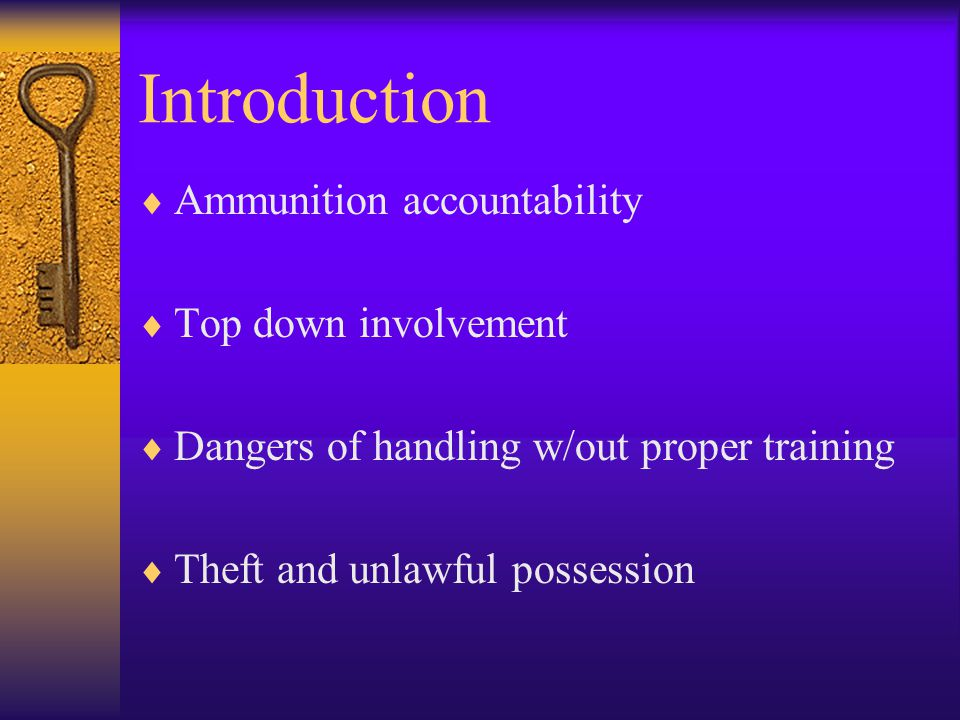 Overview FOUR TYPES OF AMMUNITION: Basic Load (UBL)- accounted for using Property Book procedures.
