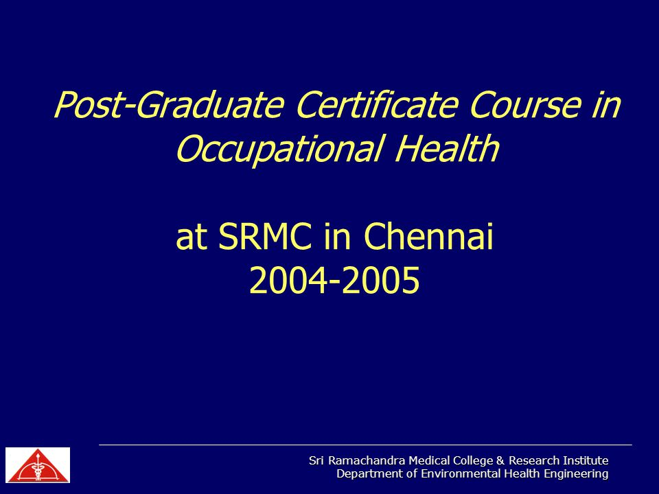 Sri Ramachandra Medical College & Research Institute Department of Environmental Health Engineering What Challenges Encountered.