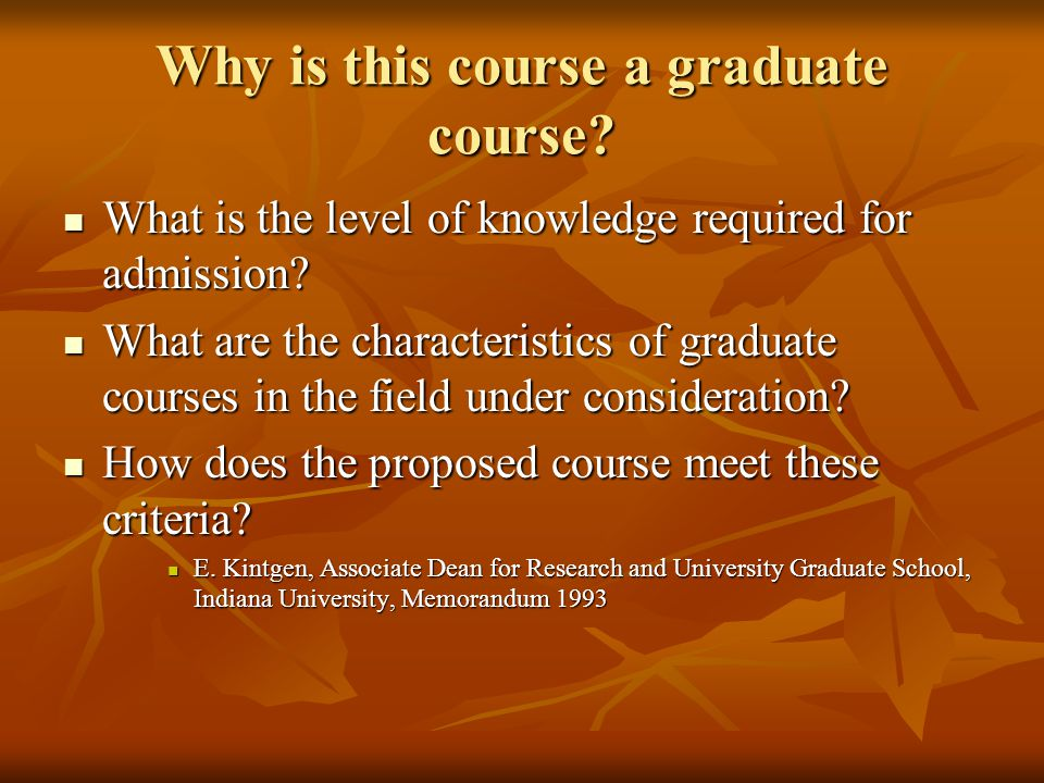 Why is this course a graduate course. What is the level of knowledge required for admission.