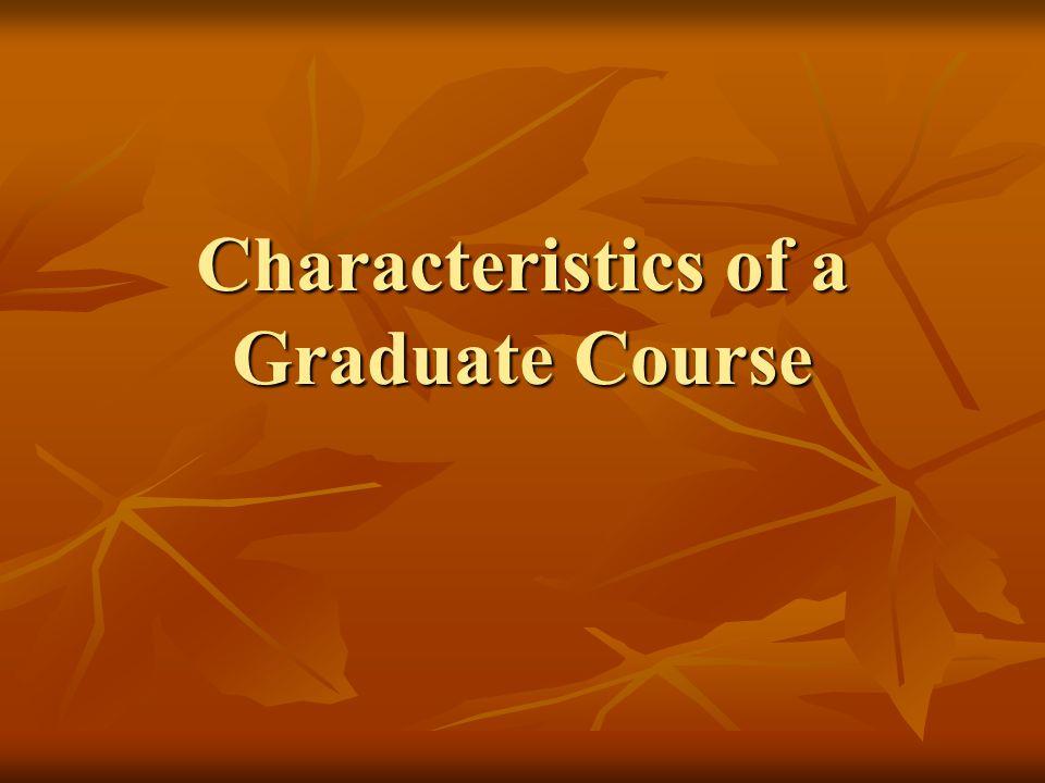 Characteristics of a Graduate Course