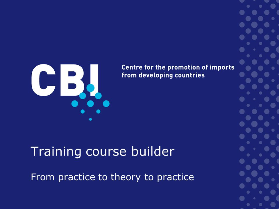 Training course builder From practice to theory to practice