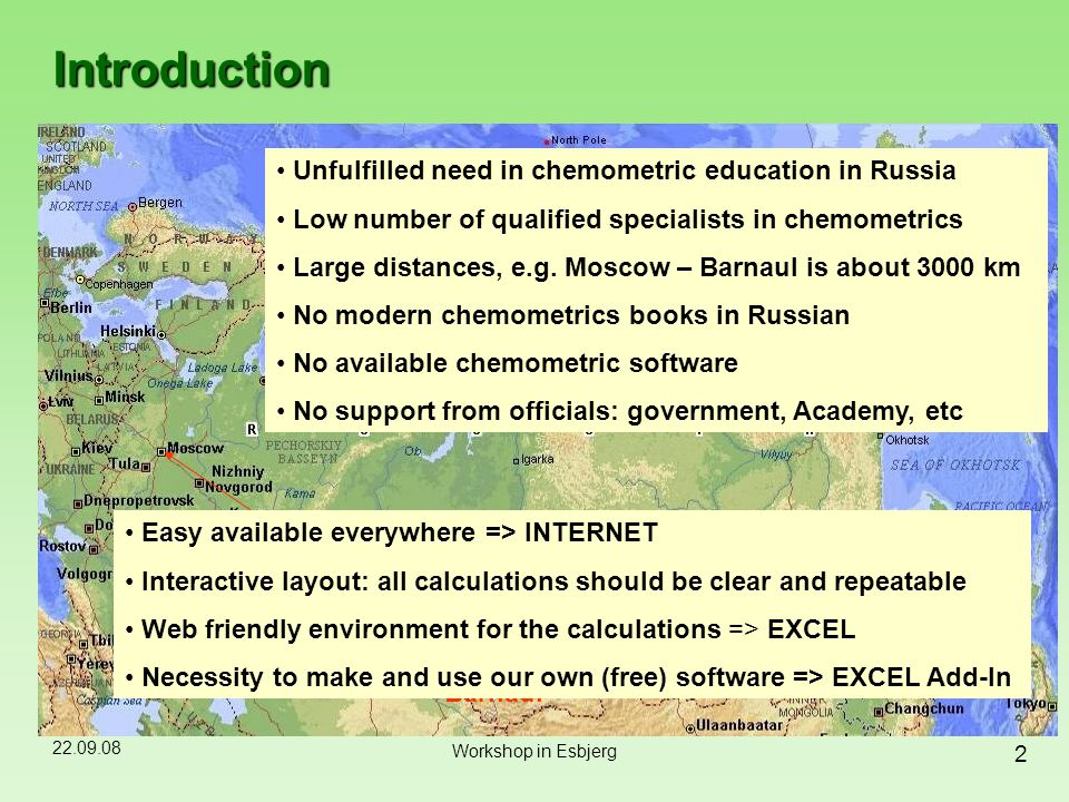 22.09.08 2 Workshop in Esbjerg Introduction 3000 km 4000 km Unfulfilled need in chemometric education in Russia Low number of qualified specialists in
