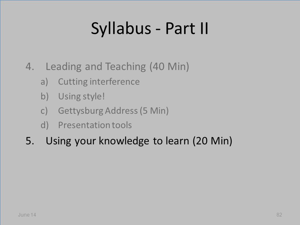 Syllabus - Part II 4.Leading and Teaching (40 Min) a)Cutting interference b)Using style.