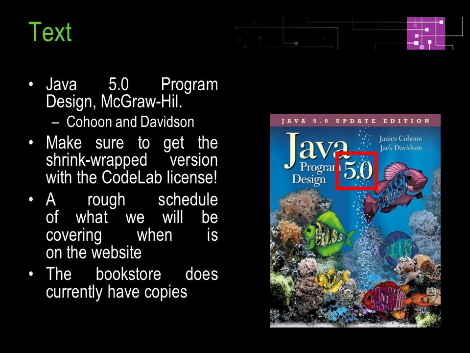 Text Java 5.0 Program Design, McGraw-Hil.
