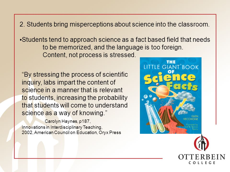 2. Students bring misperceptions about science into the classroom.