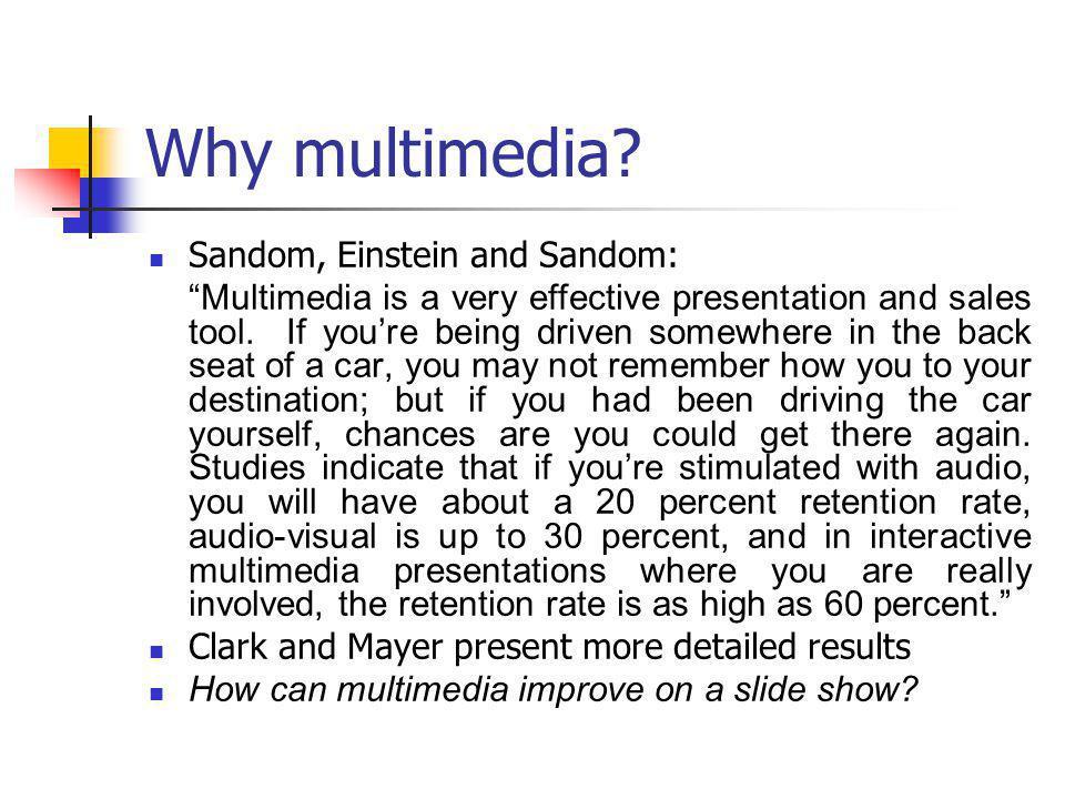 Why multimedia.