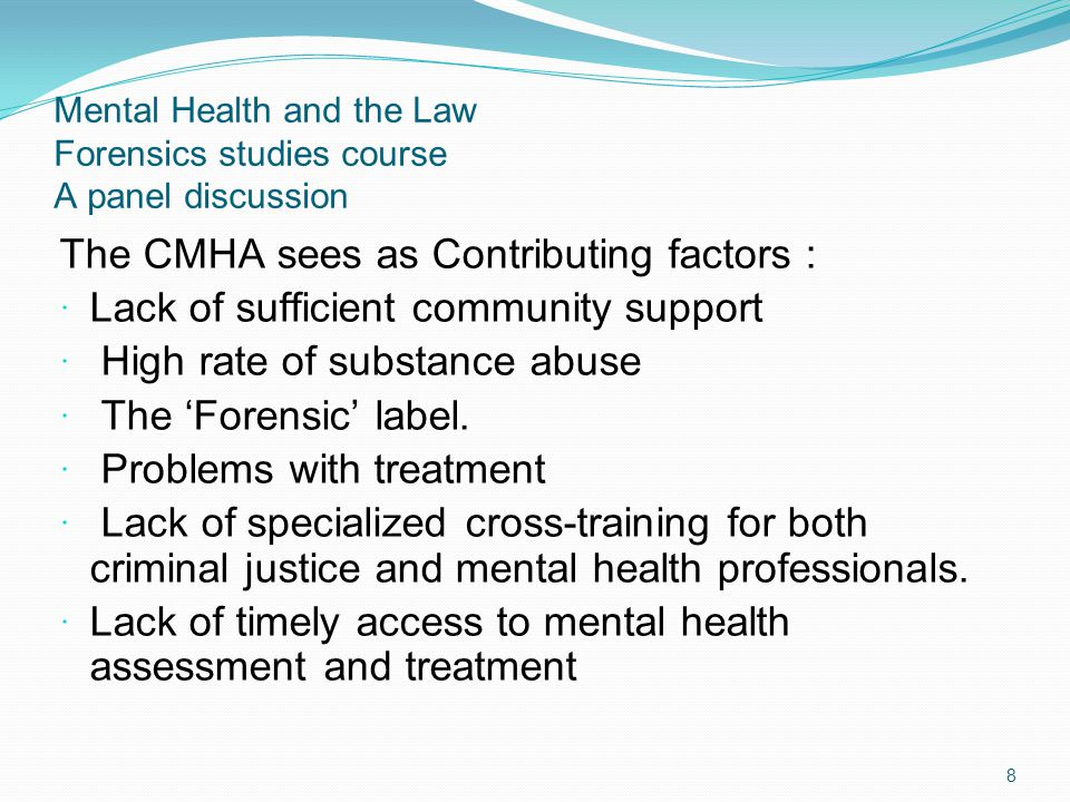 Mental Health and the Law Forensics studies course A panel discussion Health care in Corrections Nurses-general duty Mental health nurses Challenges in meeting College of nurses professional standards Security first 9