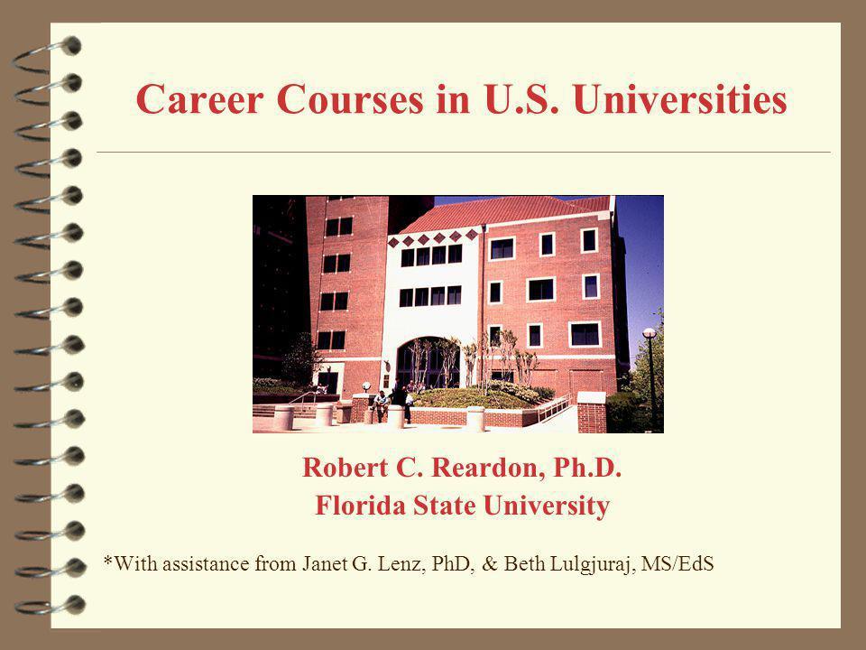 Career Courses in U.S. Universities Robert C. Reardon, Ph.D.