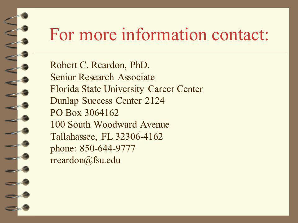 For more information contact: Robert C. Reardon, PhD.