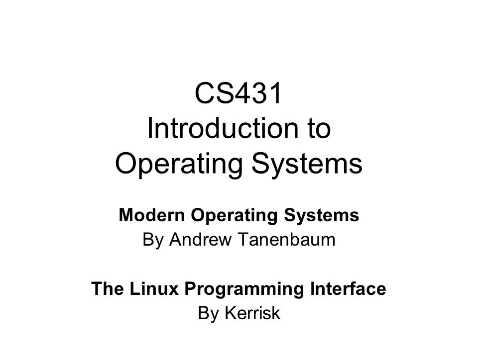 CS431 - cotter2 CS431 Introduction to Operating Systems Course Objectives To study and apply concepts relating to operating systems, such as concurrency and control of asynchronous processes, deadlocks, memory management, processor and disk scheduling, parallel processing, and file system organization