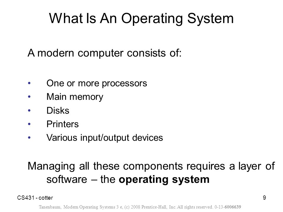 CS431 - cotter10 Abstract View of System Components User 1 User 2User 3User n task 1task 2task 3task n System and Applications Programs Operating System Computer Hardware