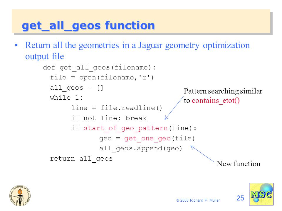 25 © 2000 Richard P. Muller get_all_geos function Return all the geometries in a Jaguar geometry optimization output file def get_all_geos(filename):