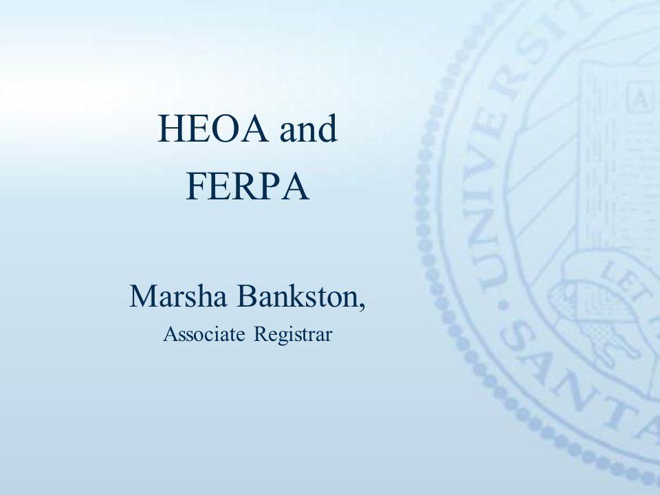 HEOA and FERPA Marsha Bankston, Associate Registrar