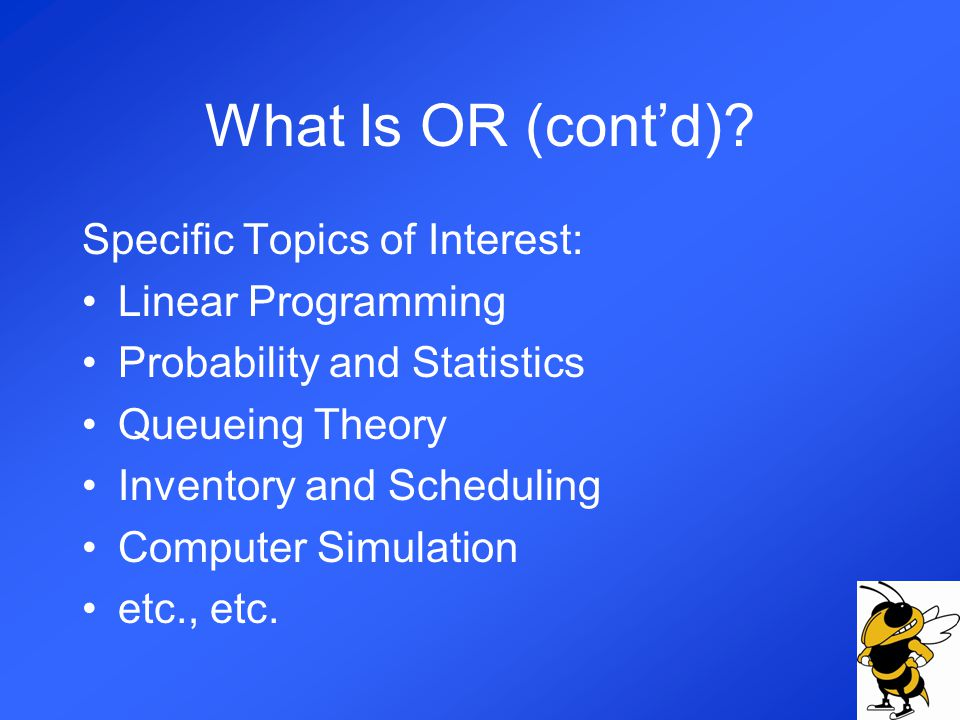What Is OR (contd).