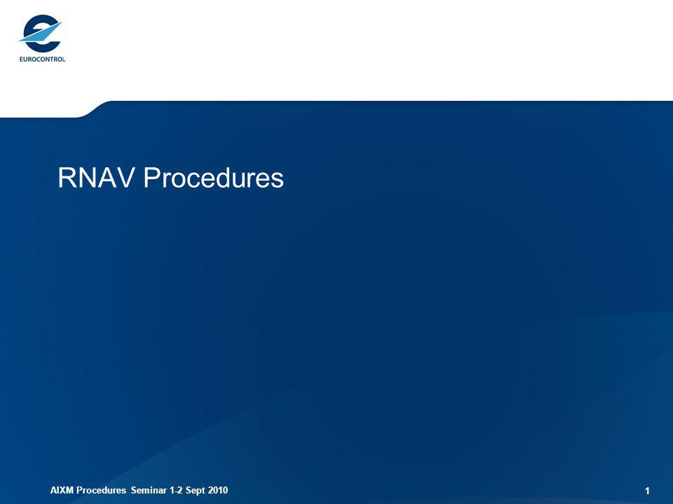 AIXM Procedures Seminar 1-2 Sept 2010 2 Conventional Procedure Description Conventional Instrument Flight Procedures Published in AIP Defined as textual descriptions supported by charts The charts are used by the pilots and ATC Recommend that AIP does not provide RNAV interpretations of procedures not designed according to RNAV procedure design methodology Data Houses and OEM best placed to interpret requirement for individual FMS/RNAV.