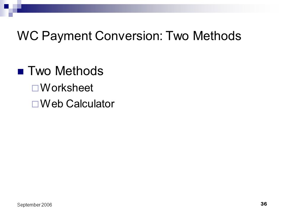 36 September 2006 WC Payment Conversion: Two Methods Two Methods Worksheet Web Calculator