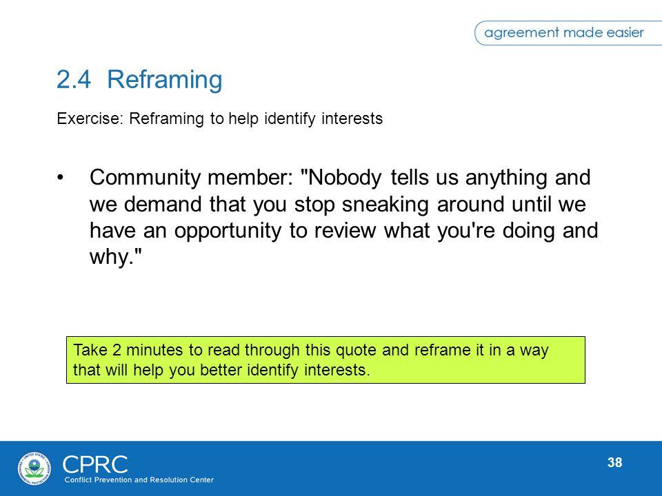 38 2.4 Reframing Community member: