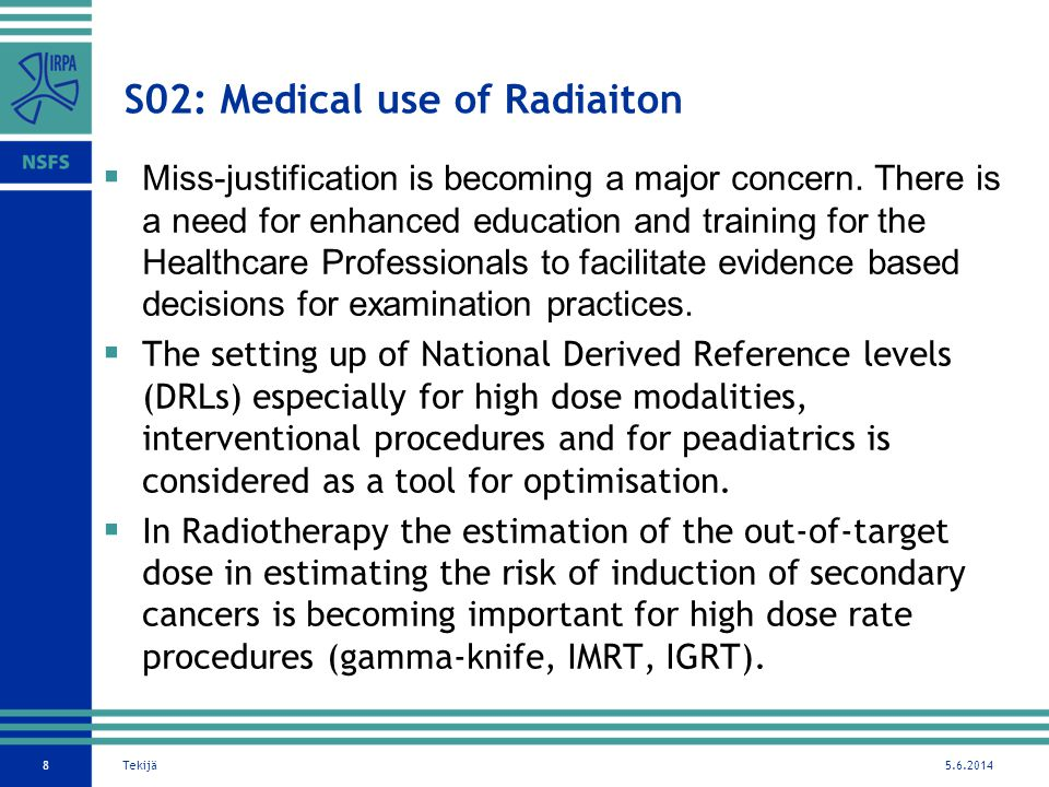 S02: Medical use of Radiaiton 5.6.2014Tekijä8 Miss-justification is becoming a major concern.