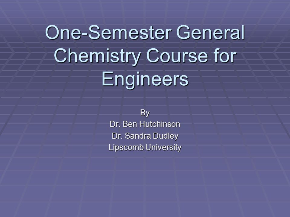 One-Semester General Chemistry Course for Engineers By Dr.