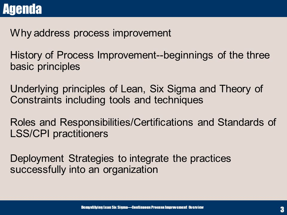 Demystifying Lean Six SigmaContinuous Process Improvement Overview 14 There may still be pockets of resistance or suspicion