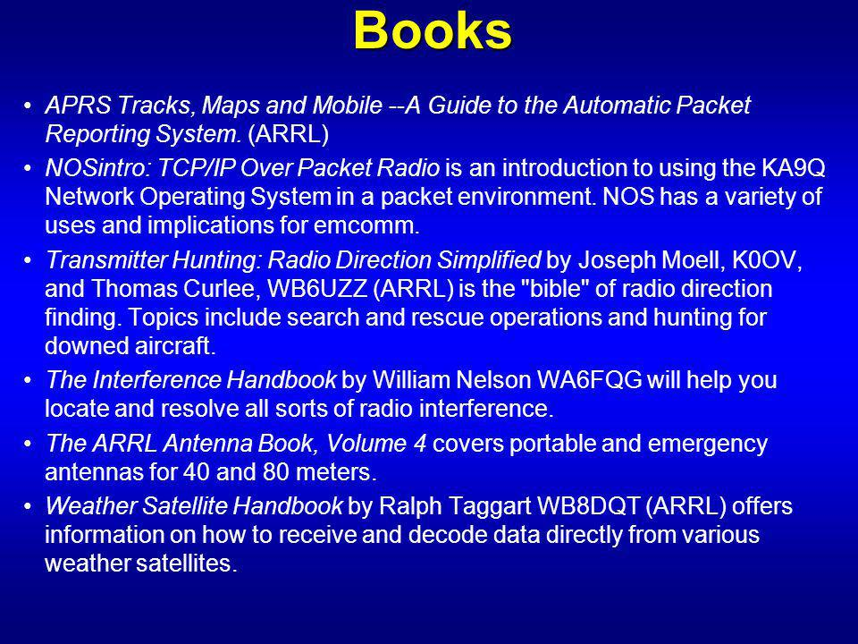 Books APRS Tracks, Maps and Mobile --A Guide to the Automatic Packet Reporting System.