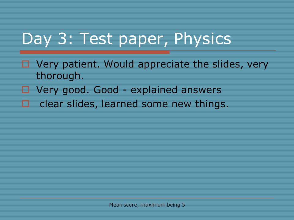 Day 3: Test paper, Physics Mean score, maximum being 5 Very patient.