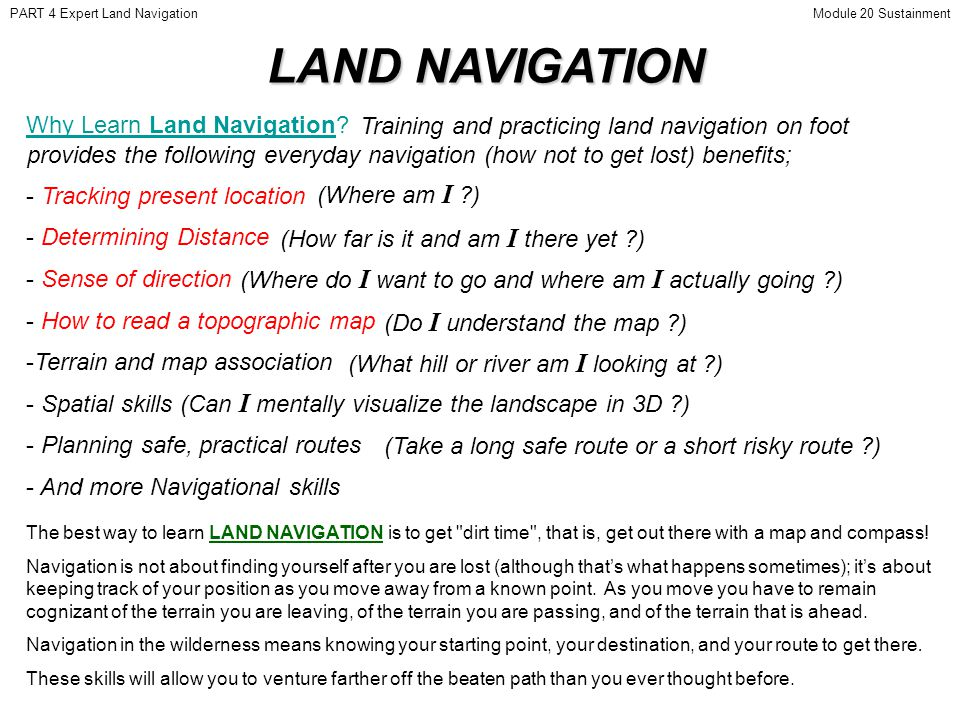 LAND NAVIGATION Why Learn Land Navigation.