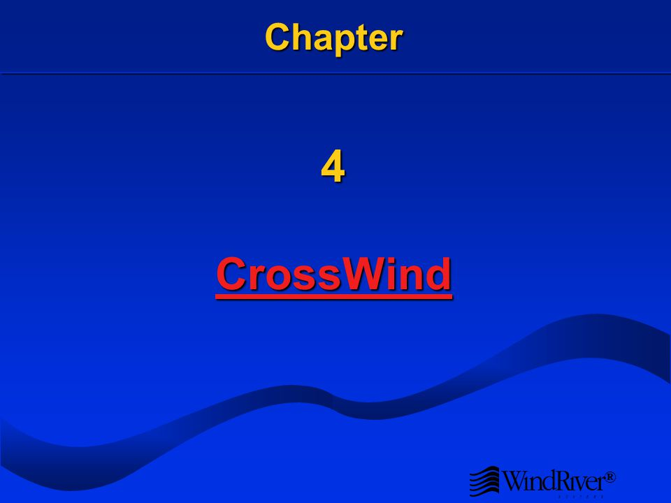 ® Chapter 4 CrossWind CrossWind