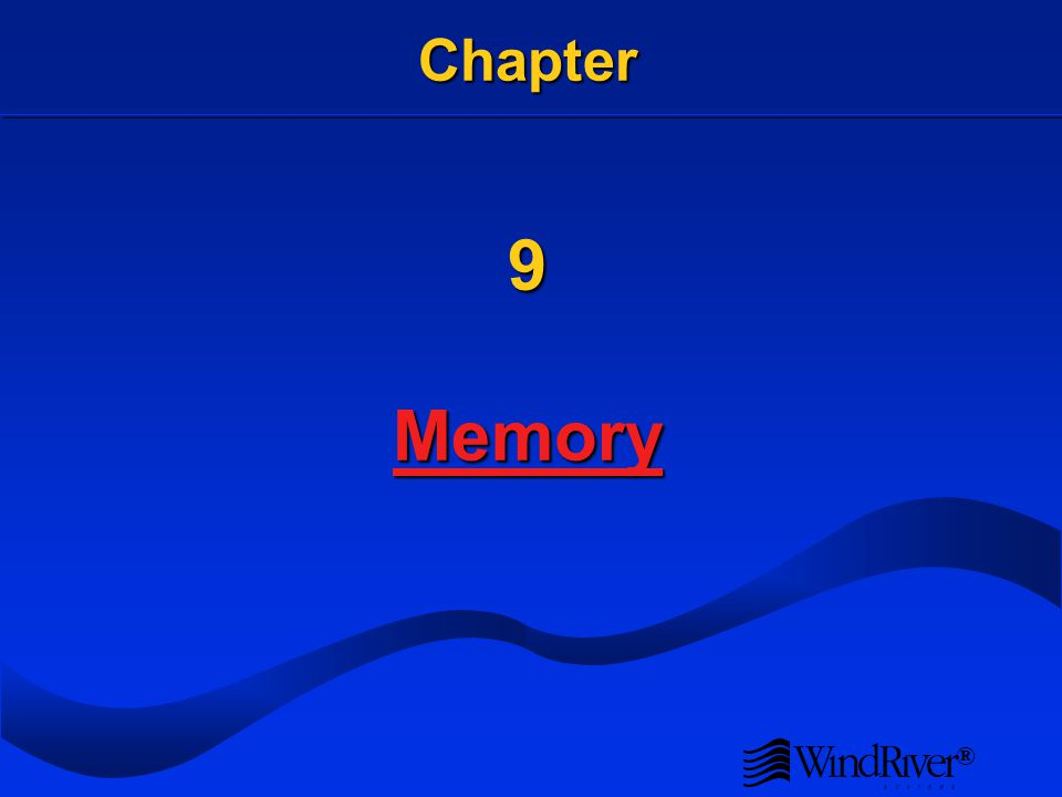 ® Chapter 9 Memory Memory