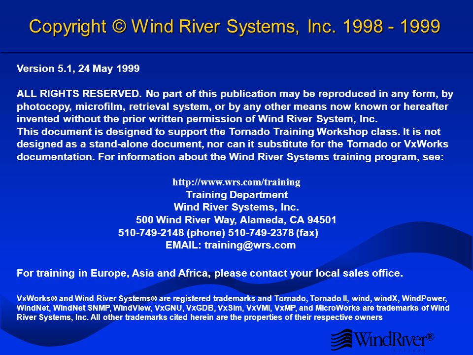 ® Copyright © Wind River Systems, Inc. 1998 - 1999 Version 5.1, 24 May 1999 ALL RIGHTS RESERVED.