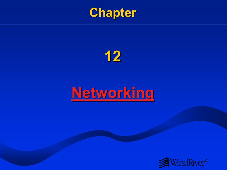 ® Chapter 12 Networking Networking