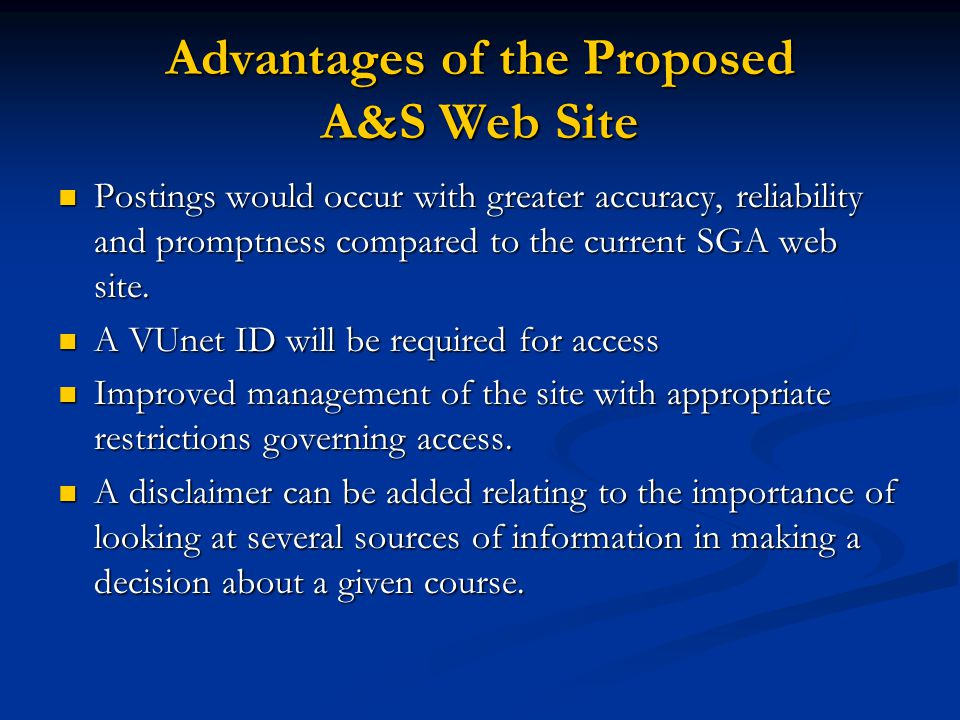 Advantages of the Proposed A&S Web Site Postings would occur with greater accuracy, reliability and promptness compared to the current SGA web site.