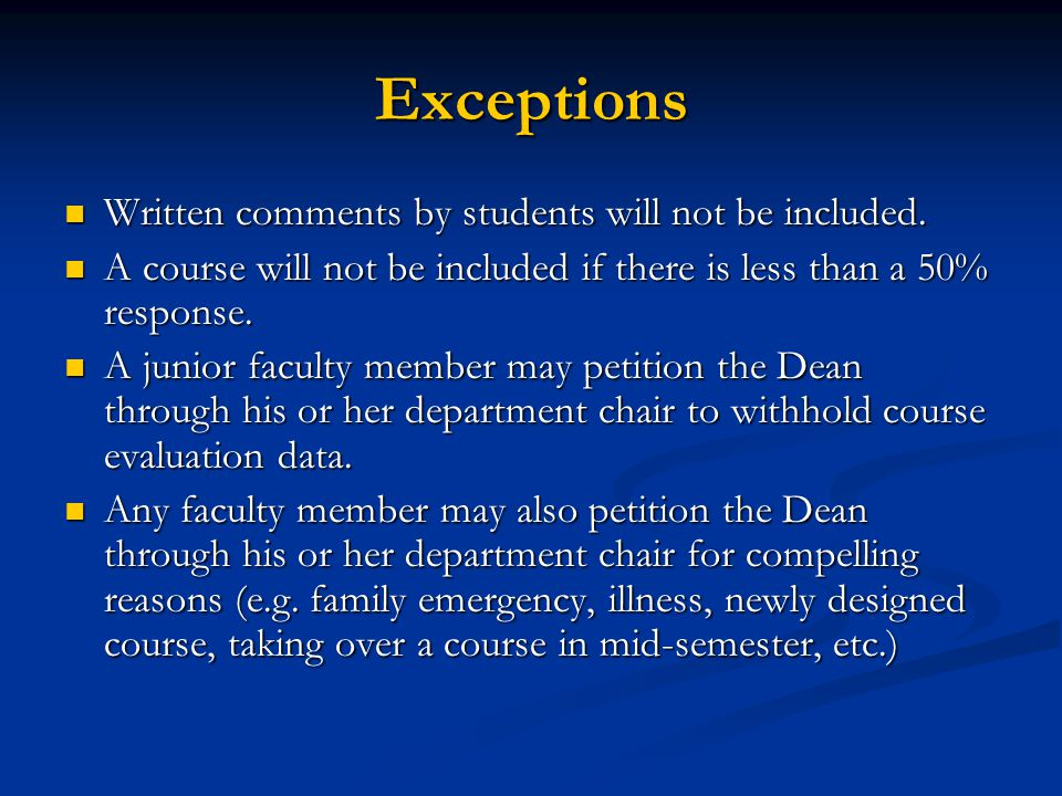 Exceptions Written comments by students will not be included. Written comments by students will not be included. A course will not be included if ther