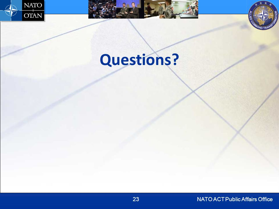 NATO ACT Public Affairs Office23 Questions