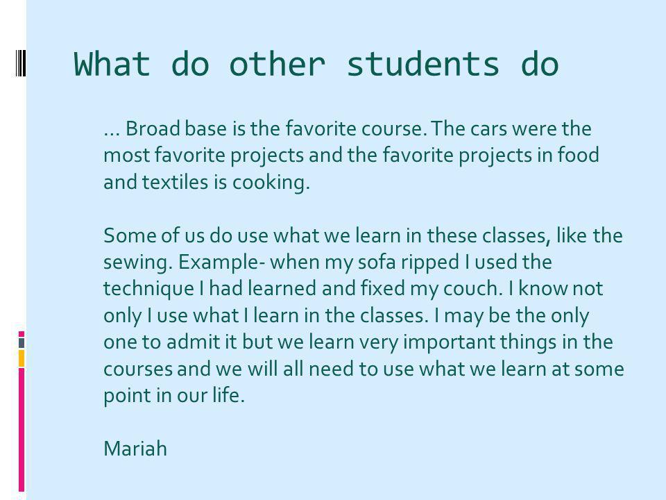 What do other students do … Broad base is the favorite course.