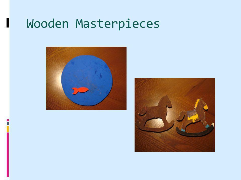 Wooden Masterpieces