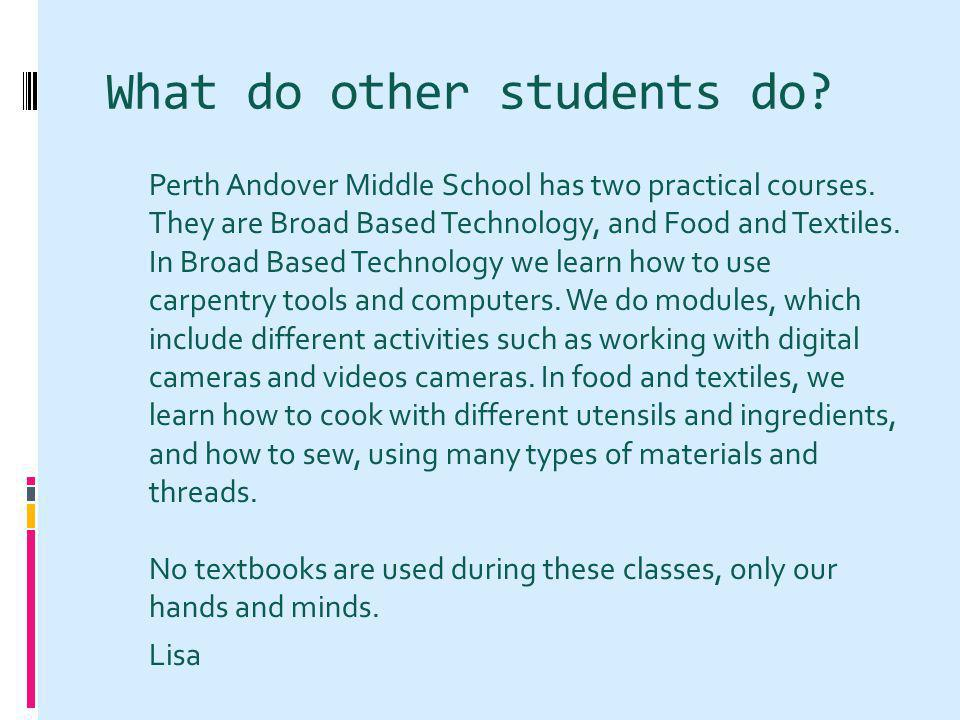 What do other students do. Perth Andover Middle School has two practical courses.