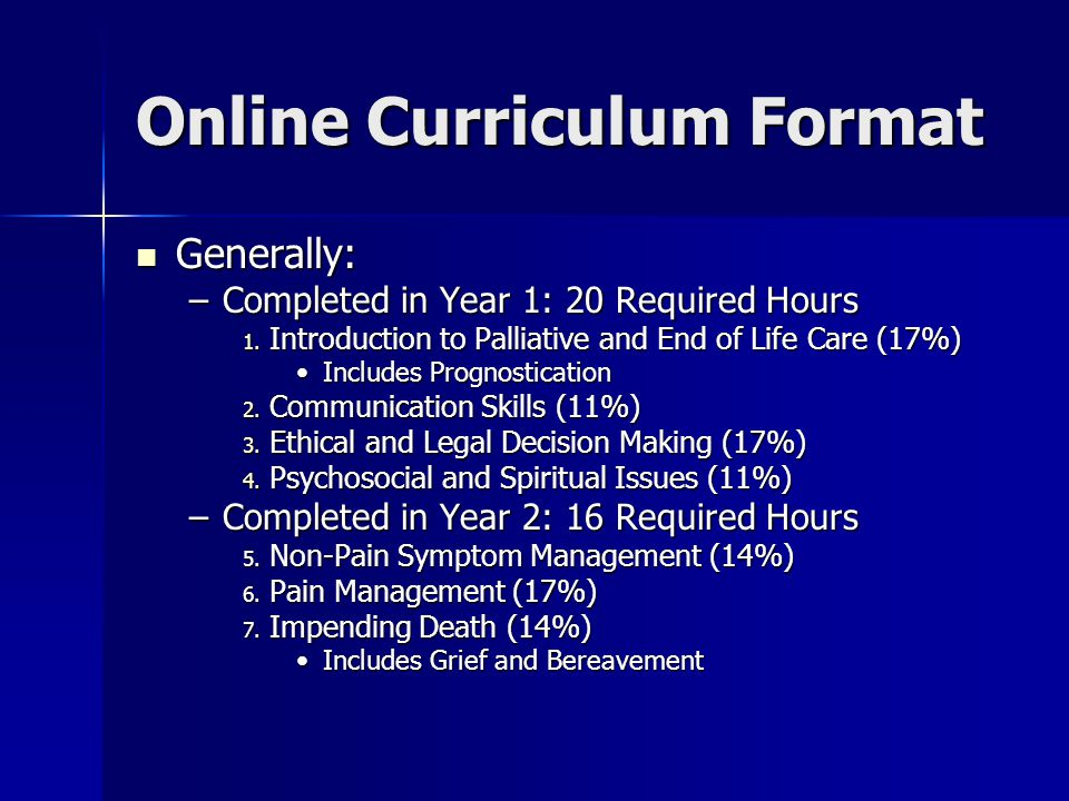 Online Curriculum Format Generally: Generally: –Completed in Year 1: 20 Required Hours 1.