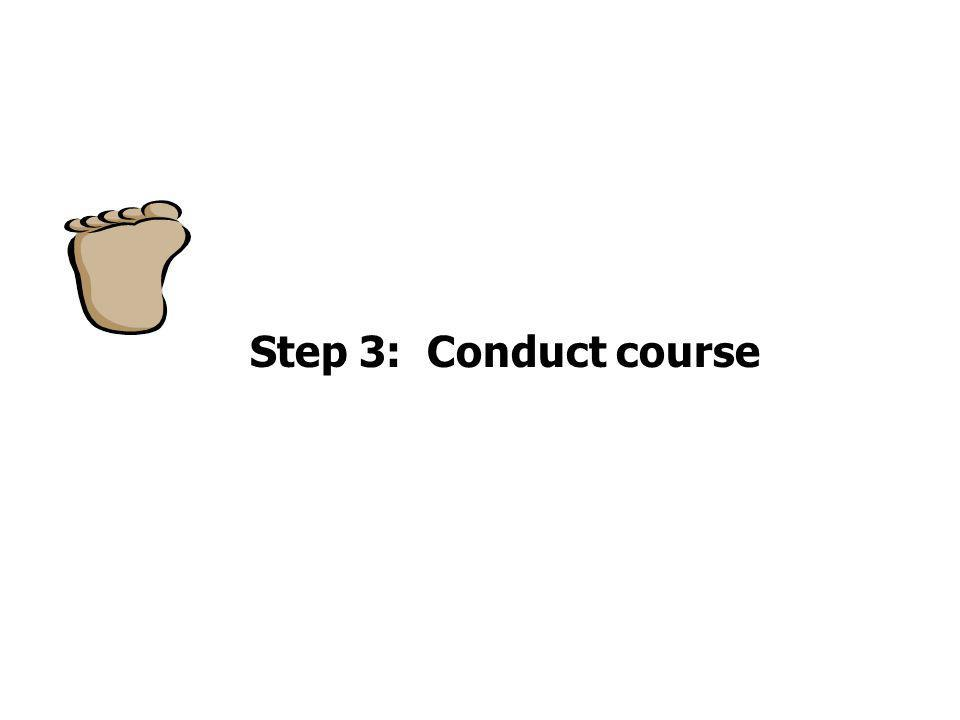 Step 3: Conduct course