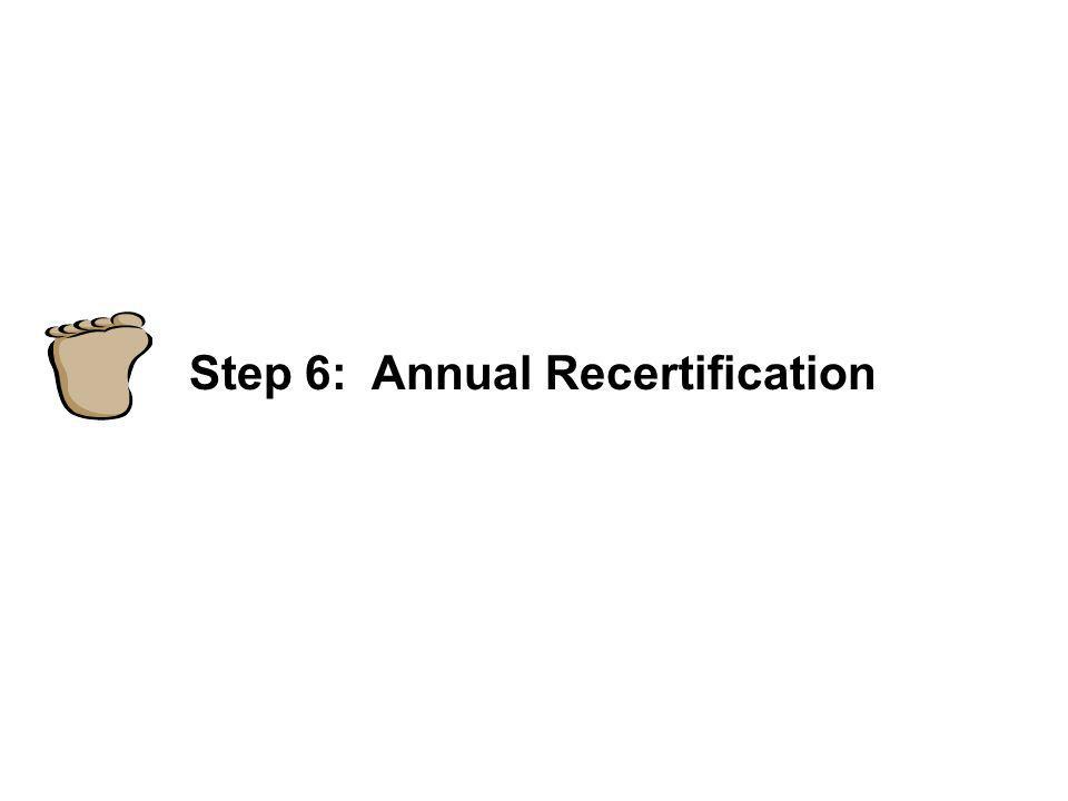 Step 6: Annual Recertification